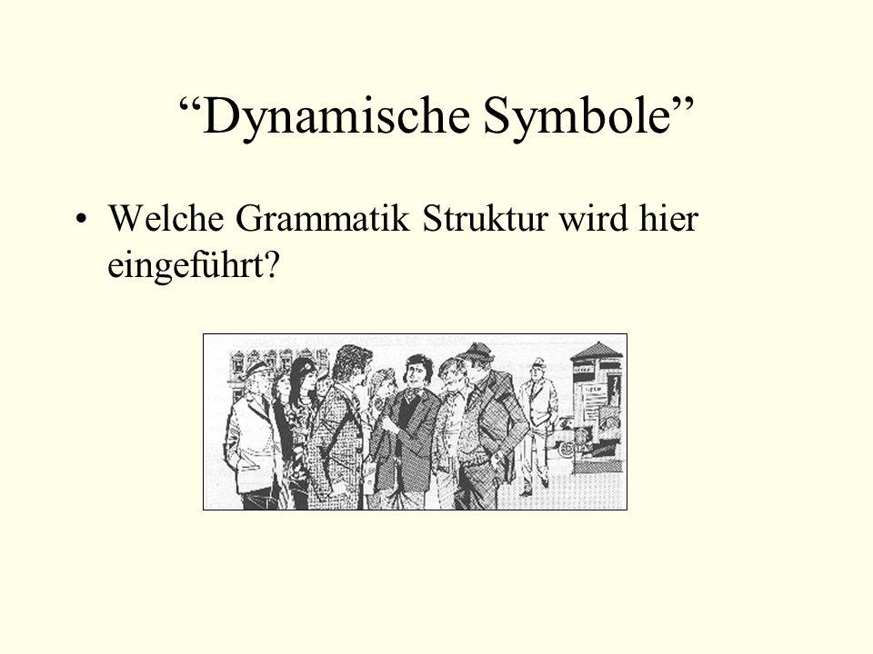 Dynamische Symbole Welche Grammatik Struktur wird hier eingeführt?
