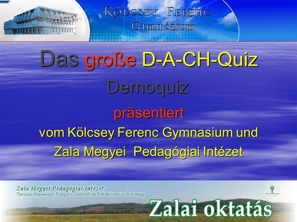 Das große D-A-CH-Quiz präsentiert vom Kölcsey Ferenc Gymnasium und Zala Megyei Pedagógiai Intézet Demoquiz