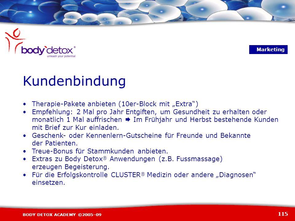 115 BODY DETOX ACADEMY ©2005–09 Therapie-Pakete anbieten (10er-Block mit Extra) Empfehlung: 2 Mal pro Jahr Entgiften, um Gesundheit zu erhalten oder m