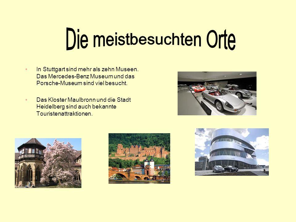 In Stuttgart sind mehr als zehn Museen. Das Mercedes-Benz Museum und das Porsche-Museum sind viel besucht. Das Kloster Maulbronn und die Stadt Heidelb