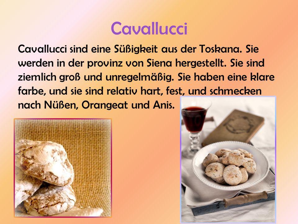 Cavallucci Cavallucci sind eine Süßigkeit aus der Toskana. Sie werden in der provinz von Siena hergestellt. Sie sind ziemlich groß und unregelmäßig. S