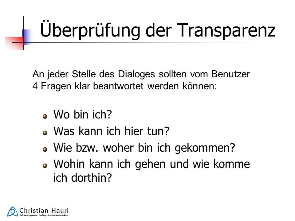 Überprüfung der Transparenz Wo bin ich? Was kann ich hier tun? Wie bzw. woher bin ich gekommen? Wohin kann ich gehen und wie komme ich dorthin? An jed