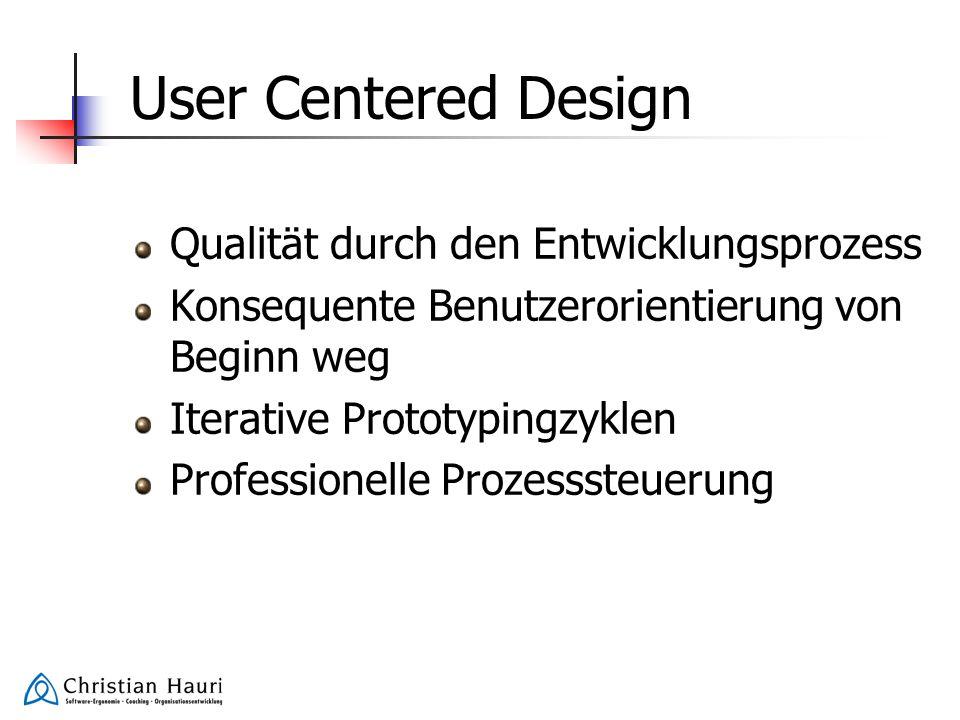 User Centered Design Qualität durch den Entwicklungsprozess Konsequente Benutzerorientierung von Beginn weg Iterative Prototypingzyklen Professionelle