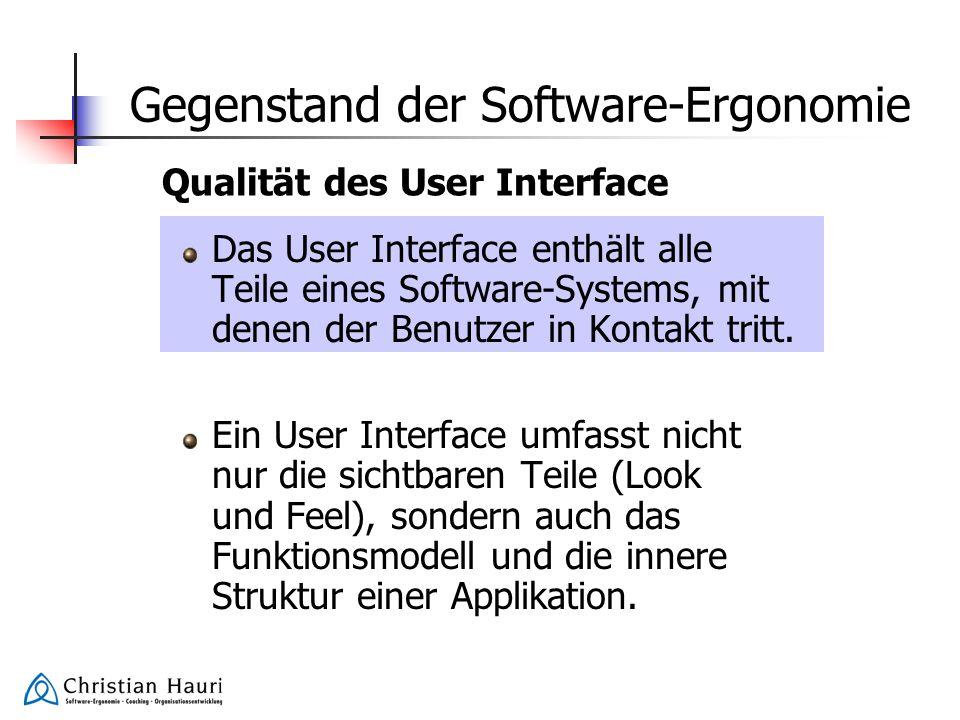 Gegenstand der Software-Ergonomie Das User Interface enthält alle Teile eines Software-Systems, mit denen der Benutzer in Kontakt tritt. Ein User Inte