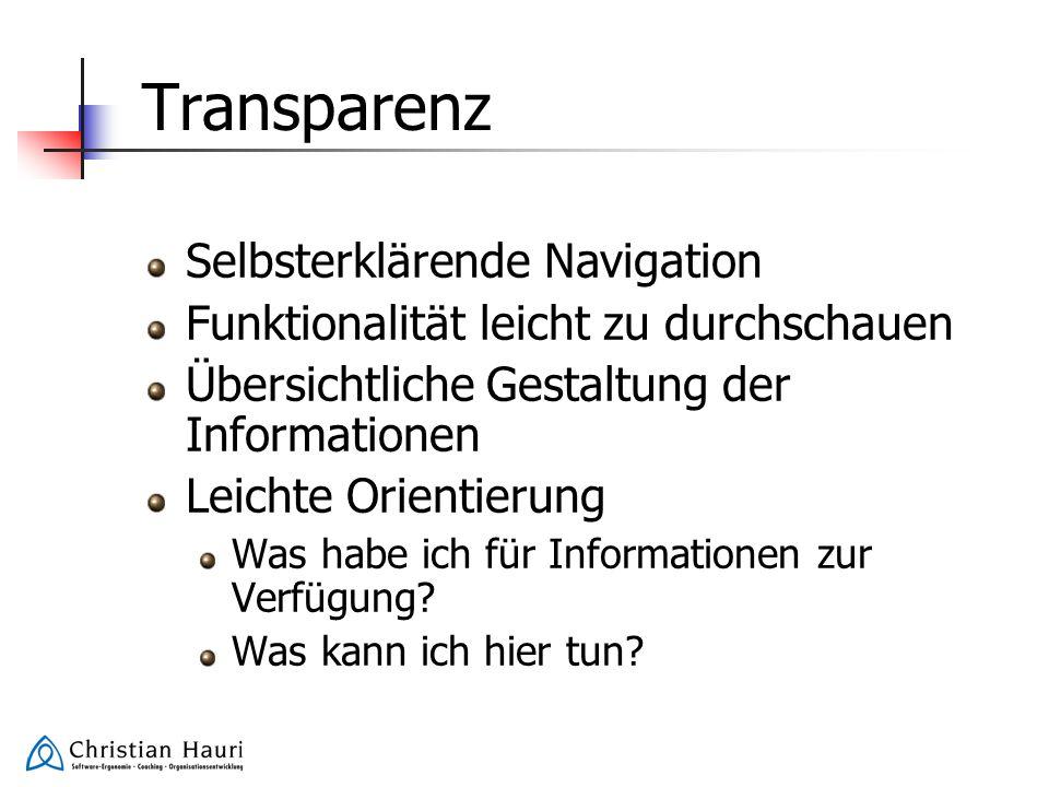 Transparenz Selbsterklärende Navigation Funktionalität leicht zu durchschauen Übersichtliche Gestaltung der Informationen Leichte Orientierung Was hab