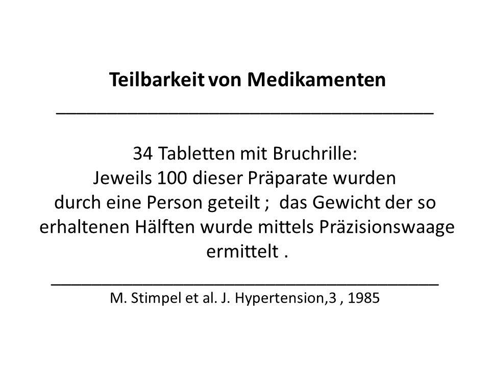 Teilbarkeit von Medikamenten _____________________________________ 34 Tabletten mit Bruchrille: Jeweils 100 dieser Präparate wurden durch eine Person
