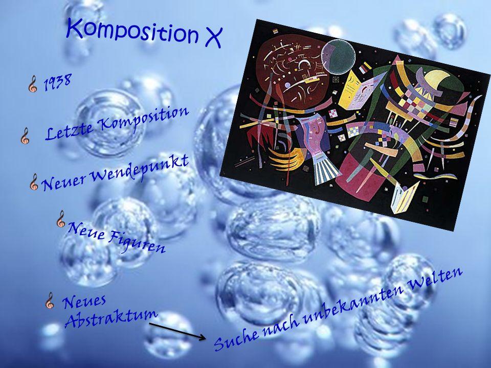 Neues Abstraktum Komposition X 1938 Letzte Komposition Neuer Wendepunkt Neue Figuren Suche nach unbekannten Welten