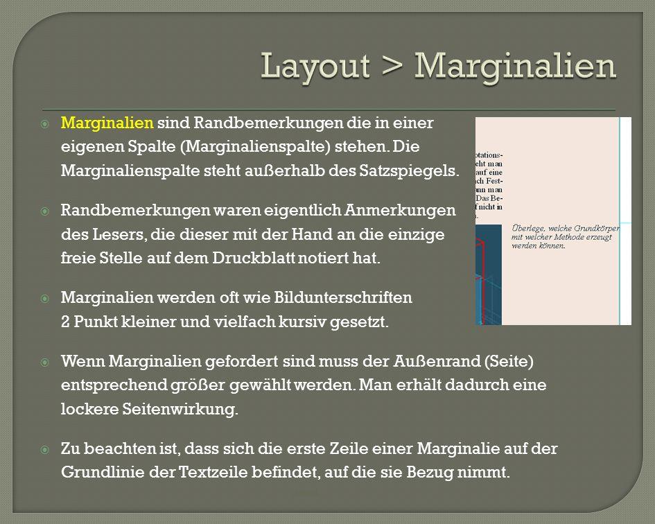 Marginalien sind Randbemerkungen die in einer eigenen Spalte (Marginalienspalte) stehen. Die Marginalienspalte steht außerhalb des Satzspiegels. Randb