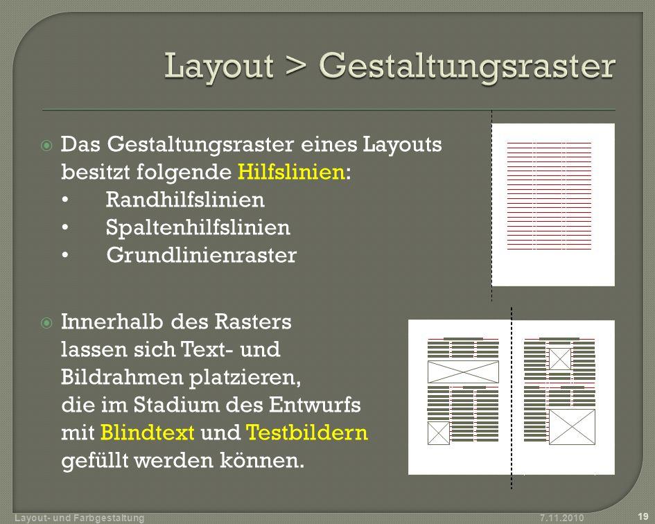 Das Gestaltungsraster eines Layouts besitzt folgende Hilfslinien: Randhilfslinien Spaltenhilfslinien Grundlinienraster Innerhalb des Rasters lassen si
