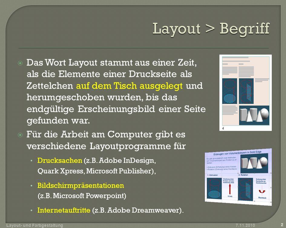 Das Wort Layout stammt aus einer Zeit, als die Elemente einer Druckseite als Zettelchen auf dem Tisch ausgelegt und herumgeschoben wurden, bis das endgültige Erscheinungsbild einer Seite gefunden war.