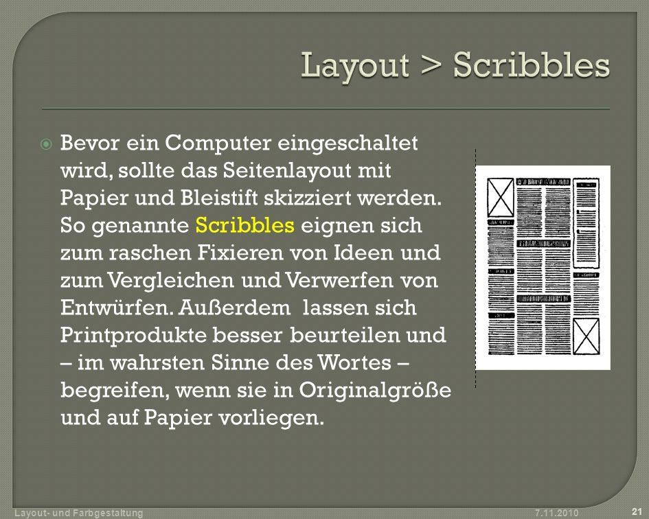 Bevor ein Computer eingeschaltet wird, sollte das Seitenlayout mit Papier und Bleistift skizziert werden. So genannte Scribbles eignen sich zum rasche