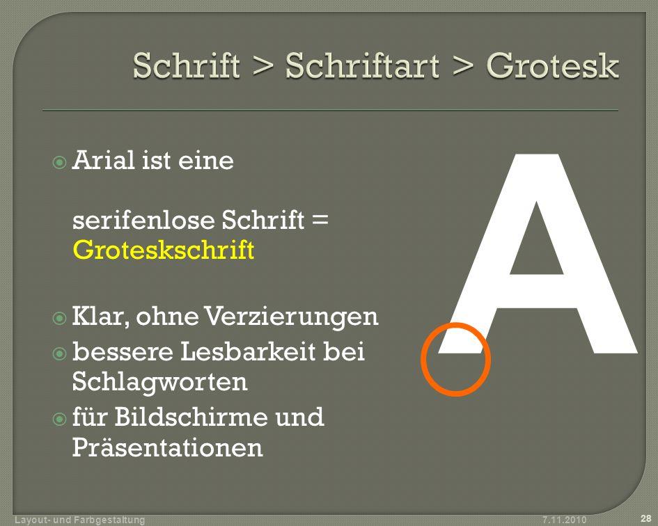 Arial ist eine serifenlose Schrift = Groteskschrift Klar, ohne Verzierungen bessere Lesbarkeit bei Schlagworten für Bildschirme und Präsentationen A 2