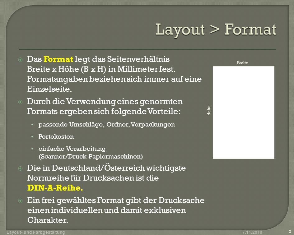 Das Format legt das Seitenverhältnis Breite x Höhe (B x H) in Millimeter fest. Formatangaben beziehen sich immer auf eine Einzelseite. Durch die Verwe