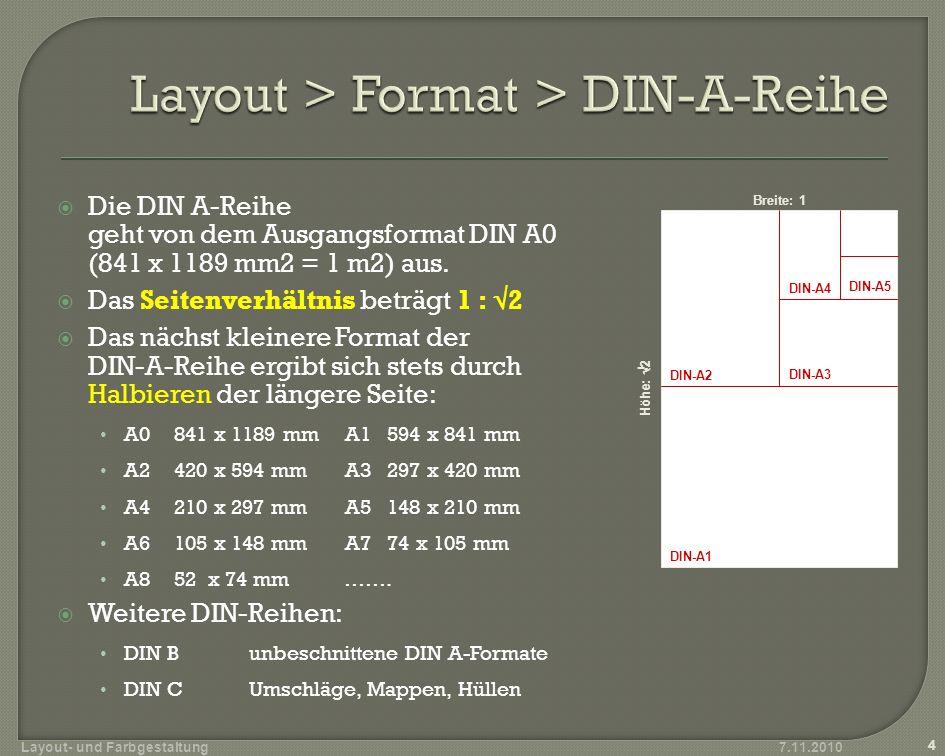 Die DIN A-Reihe geht von dem Ausgangsformat DIN A0 (841 x 1189 mm2 = 1 m2) aus. Das Seitenverhältnis beträgt 1 : 2 Das nächst kleinere Format der DIN-