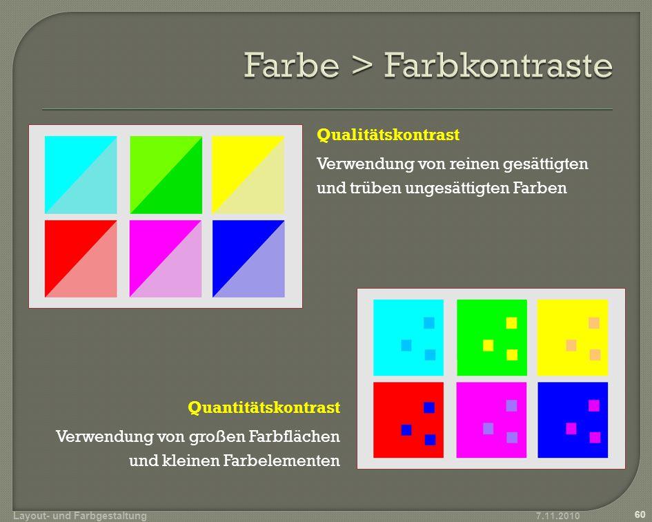 Qualitätskontrast Verwendung von reinen gesättigten und trüben ungesättigten Farben Quantitätskontrast Verwendung von großen Farbflächen und kleinen Farbelementen 7.11.2010 Layout- und Farbgestaltung 60