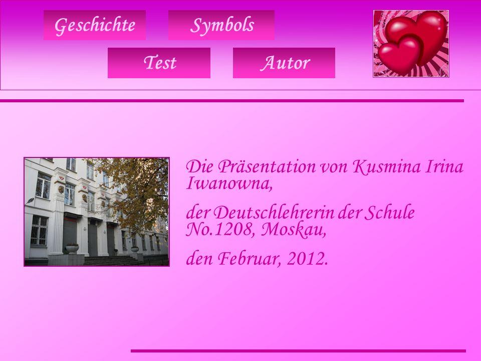 Geschichte Test Symbols Die Präsentation von Kusmina Irina Iwanowna, der Deutschlehrerin der Schule No.1208, Moskau, den Februar, 2012.