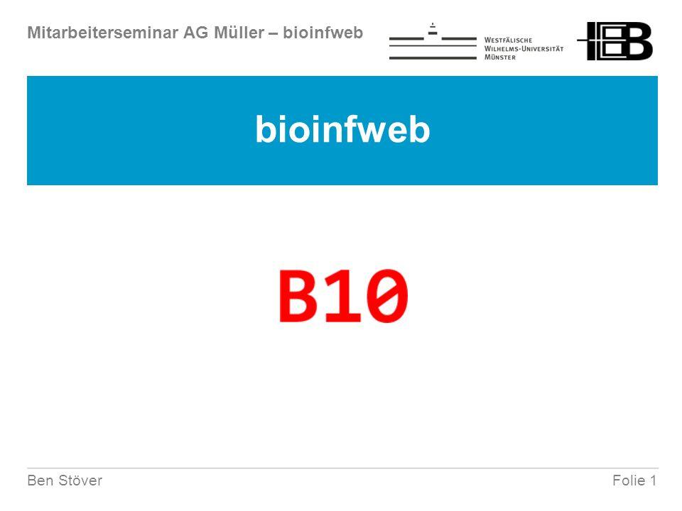 Mitarbeiterseminar AG Müller – bioinfweb Folie 2Ben Stöver 1 bioinfweb Software Seite Further information Alle Software unter bioinfweb.info verfügbar TreeGraph 2 PhyDE SeqState PRAP 2 GRate GraphicMeasurer … Allgemeine und bioinformatische Java Bilbliotheken Formale Formatdefinitionen