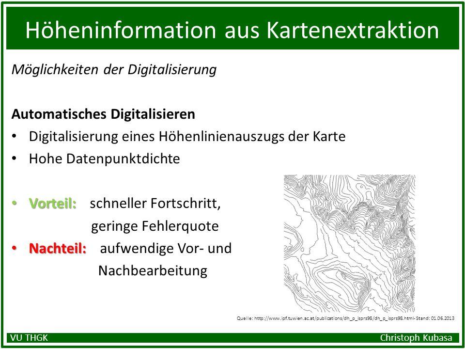 Höheninformation aus Kartenextraktion Möglichkeiten der Digitalisierung Automatisches Digitalisieren Digitalisierung eines Höhenlinienauszugs der Kart
