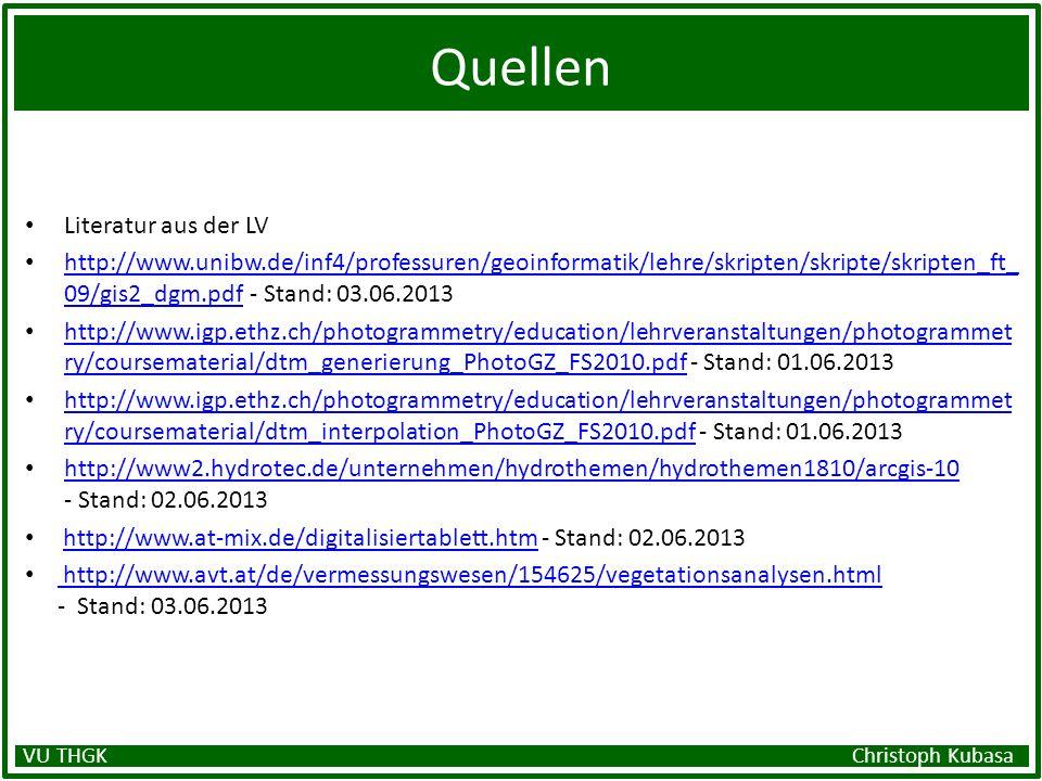 Quellen Literatur aus der LV http://www.unibw.de/inf4/professuren/geoinformatik/lehre/skripten/skripte/skripten_ft_ 09/gis2_dgm.pdf - Stand: 03.06.201