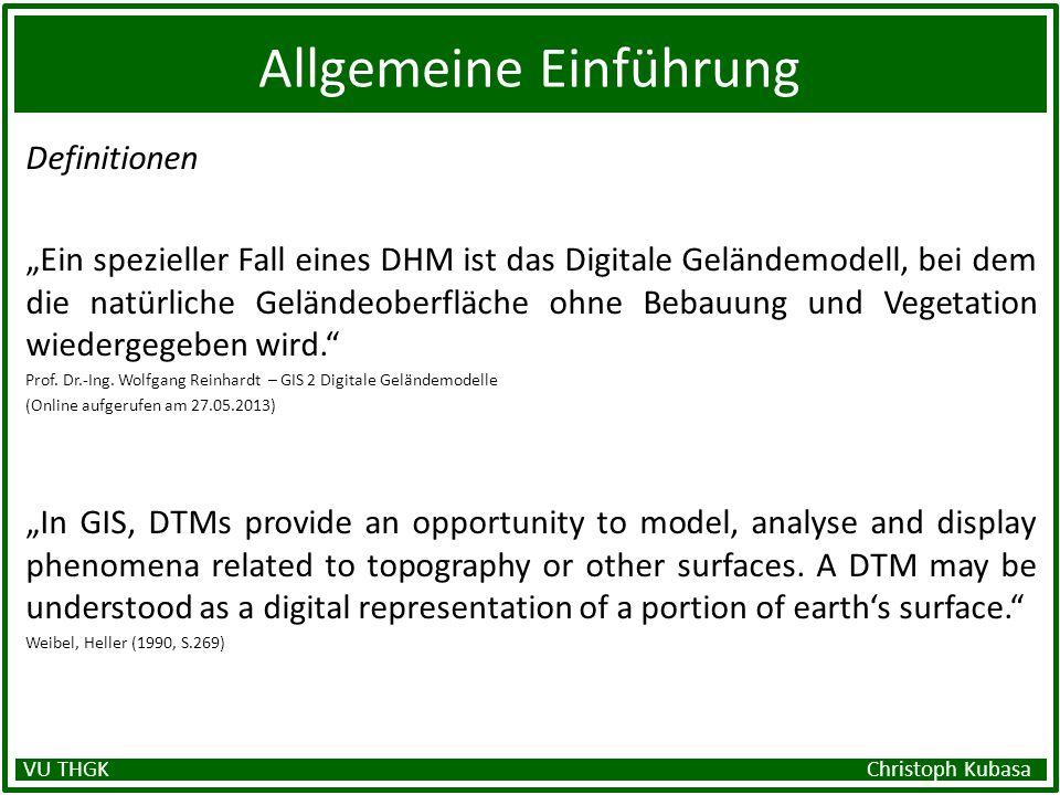 Allgemeine Einführung Definitionen Ein spezieller Fall eines DHM ist das Digitale Geländemodell, bei dem die natürliche Geländeoberfläche ohne Bebauun