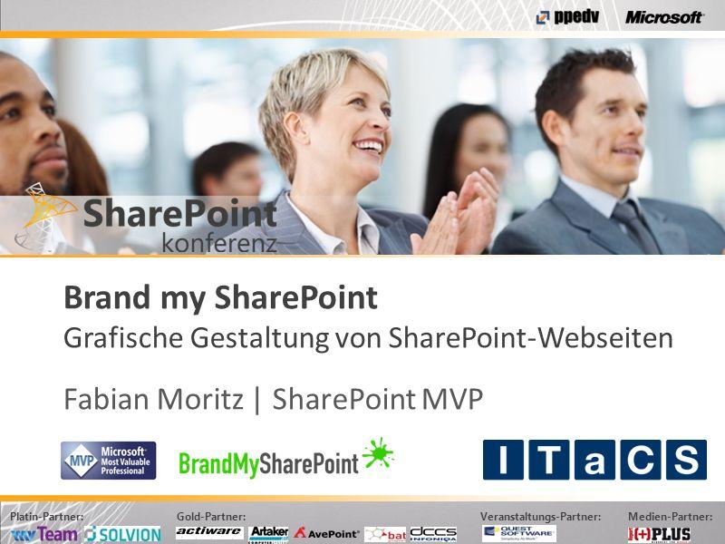 Formatvorlage des Untertitelmasters durch Klicken bearbeiten Platin-Partner: Gold-Partner: Veranstaltungs-Partner: Medien-Partner: Brand my SharePoint