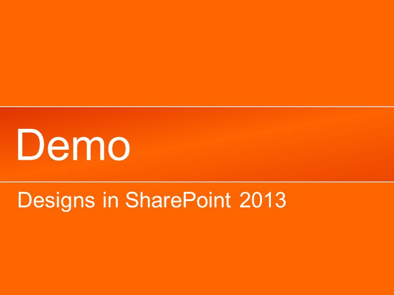 Demo Designs in SharePoint 2013