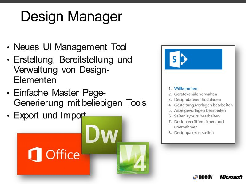 Neues UI Management Tool Erstellung, Bereitstellung und Verwaltung von Design- Elementen Einfache Master Page- Generierung mit beliebigen Tools Export