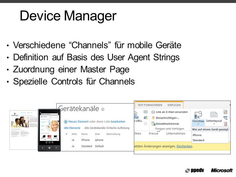 Verschiedene Channels für mobile Geräte Definition auf Basis des User Agent Strings Zuordnung einer Master Page Spezielle Controls für Channels Device