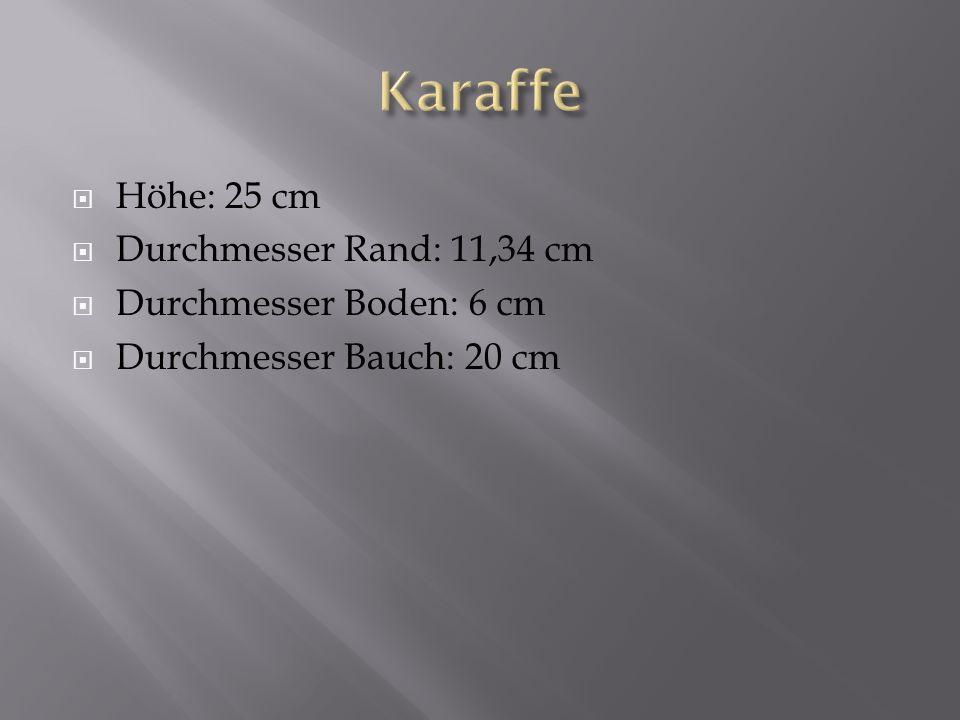 Höhe: 25 cm Durchmesser Rand: 11,34 cm Durchmesser Boden: 6 cm Durchmesser Bauch: 20 cm