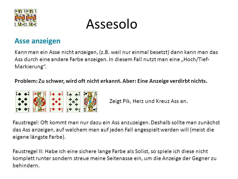 Assesolo Asse anzeigen Kann man ein Asse nicht anzeigen, (z.B. weil nur einmal besetzt) dann kann man das Ass durch eine andere Farbe anzeigen. In die