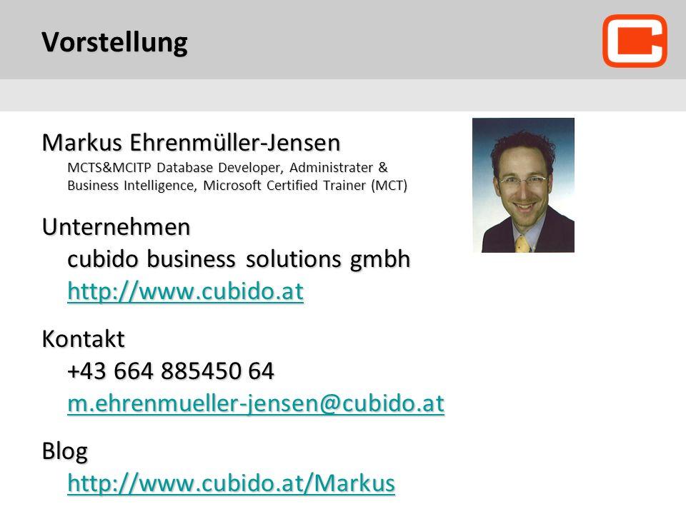 Vorstellung Markus Ehrenmüller-Jensen MCTS&MCITP Database Developer, Administrater & Business Intelligence, Microsoft Certified Trainer (MCT) Unternehmen cubido business solutions gmbh http://www.cubido.at http://www.cubido.at Kontakt +43 664 885450 64 m.ehrenmueller-jensen@cubido.at m.ehrenmueller-jensen@cubido.at Blog http://www.cubido.at/Markus http://www.cubido.at/Markus