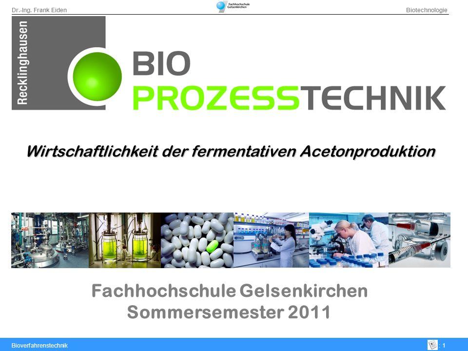 Dr.-Ing.Frank Eiden Biotechnologie Bioverfahrenstechnik: 2 Überblick 1.