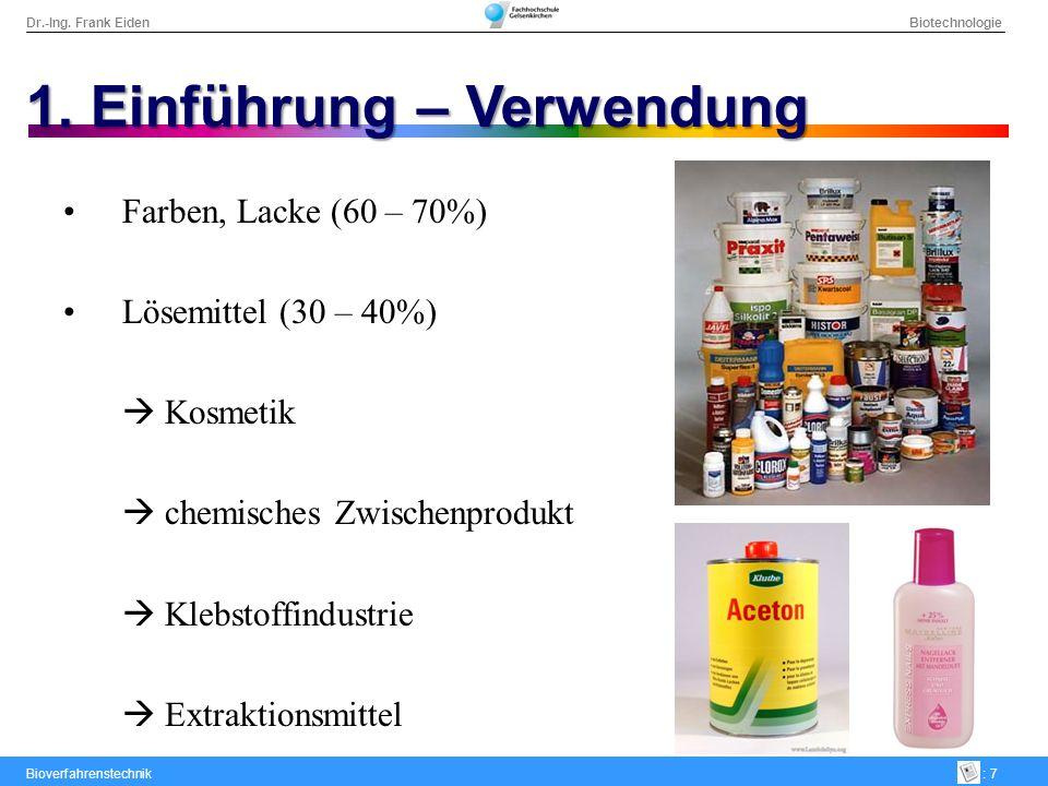 Dr.-Ing. Frank Eiden Biotechnologie Bioverfahrenstechnik: 18 3. Wirtschaftlichkeit