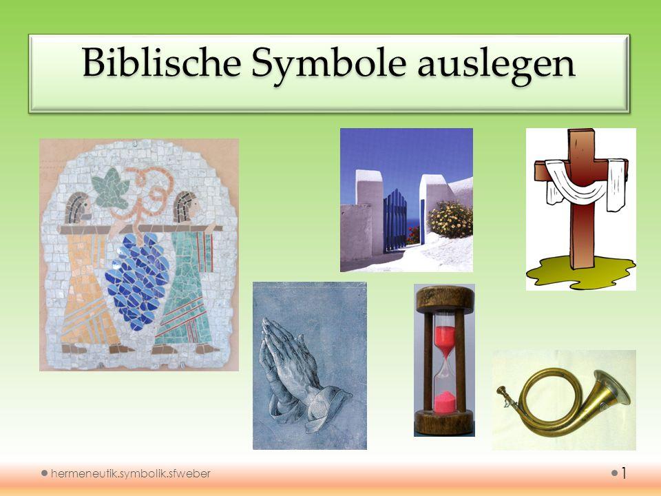 Biblische Symbole auslegen hermeneutik.symbolik.sfweber 1
