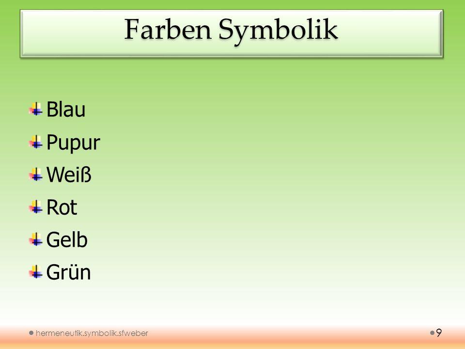 SymbolikSymbolik hermeneutik.symbolik.sfweber 10 Polysemantik: Taube Waffenrüstung (Eph.