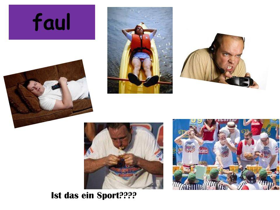 faul Ist das ein Sport????