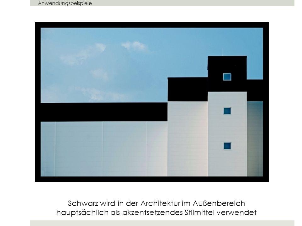 Schwarz wird in der Architektur im Außenbereich hauptsächlich als akzentsetzendes Stilmittel verwendet Anwendungsbeispiele