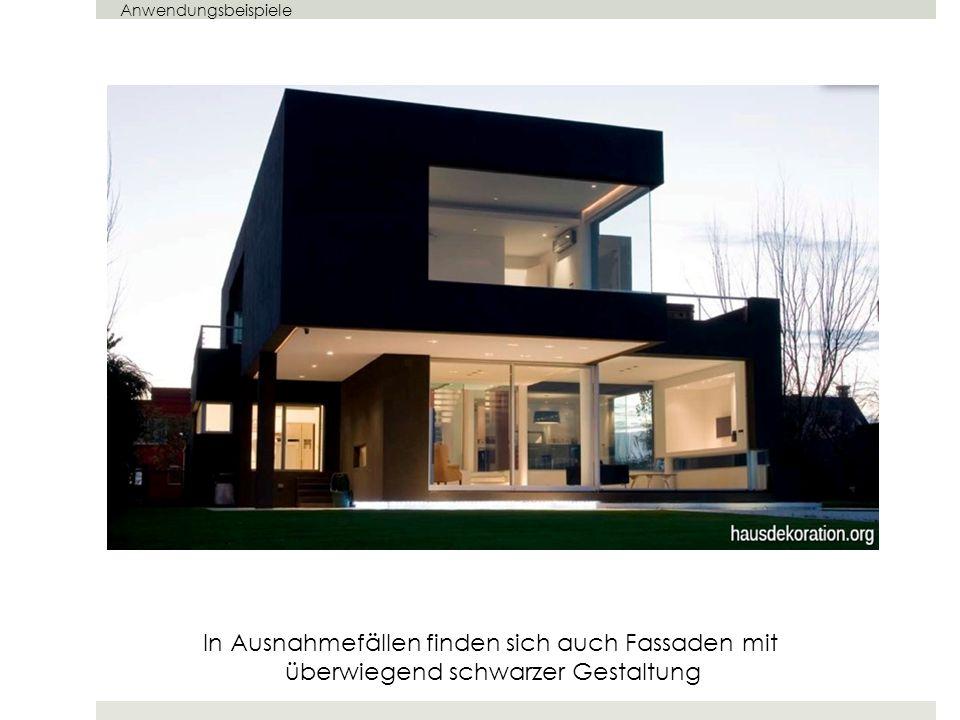 In Ausnahmefällen finden sich auch Fassaden mit überwiegend schwarzer Gestaltung Anwendungsbeispiele