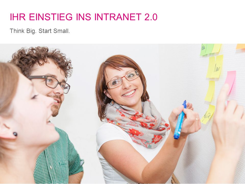 5T-Systems Multimedia Solutions GmbH | SharePoint Intranet StarterPaket | 02.10.2012 IHR EINSTIEG INS INTRANET 2.0 Think Big. Start Small.