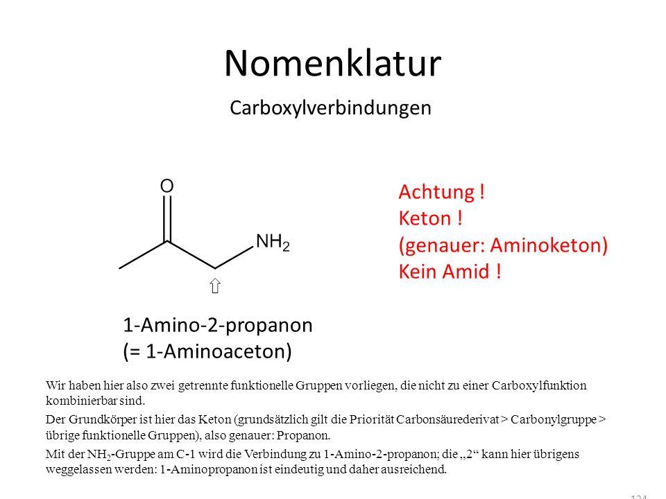 Nomenklatur Wir haben hier also zwei getrennte funktionelle Gruppen vorliegen, die nicht zu einer Carboxylfunktion kombinierbar sind.