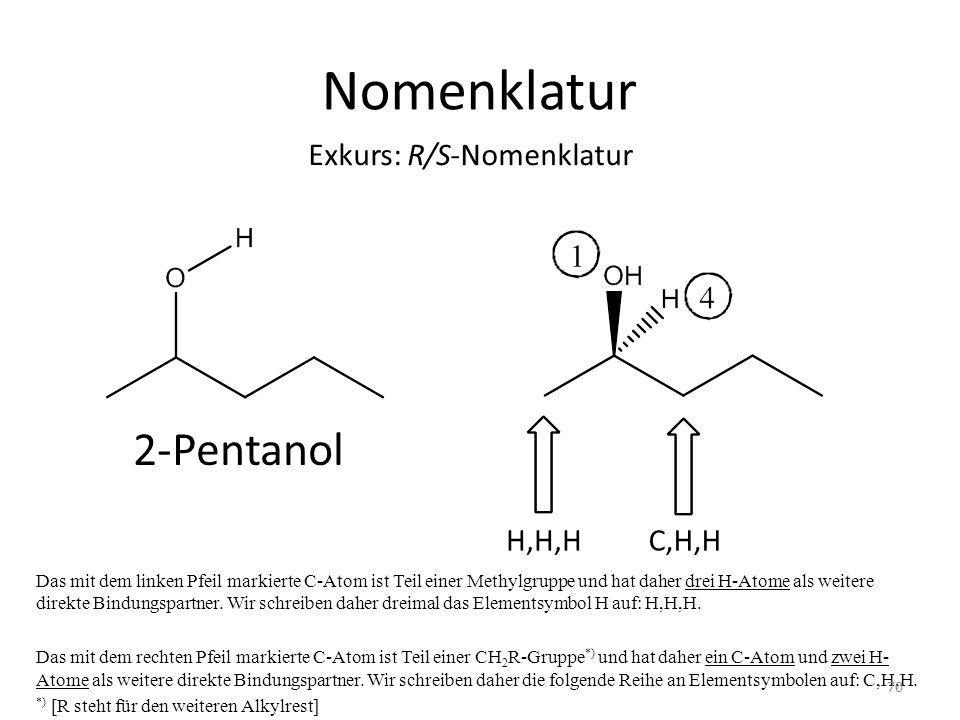 Nomenklatur Das mit dem linken Pfeil markierte C-Atom ist Teil einer Methylgruppe und hat daher drei H-Atome als weitere direkte Bindungspartner. Wir