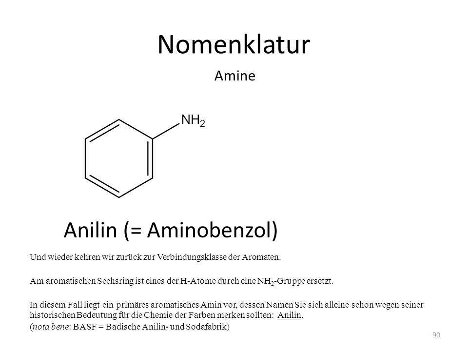Nomenklatur Und wieder kehren wir zurück zur Verbindungsklasse der Aromaten. Am aromatischen Sechsring ist eines der H-Atome durch eine NH 2 -Gruppe e