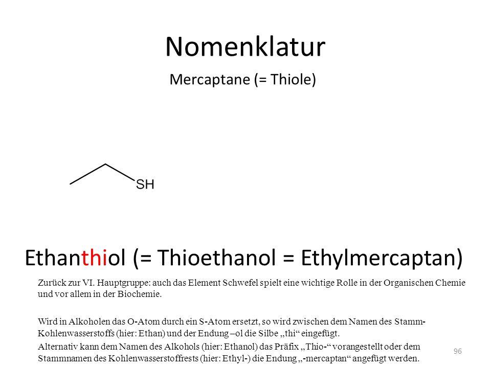 Nomenklatur Zurück zur VI. Hauptgruppe: auch das Element Schwefel spielt eine wichtige Rolle in der Organischen Chemie und vor allem in der Biochemie.