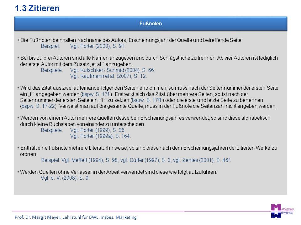 Prof. Dr. Margit Meyer, Lehrstuhl für BWL, insbes. Marketing Die Fußnoten beinhalten Nachname des Autors, Erscheinungsjahr der Quelle und betreffende