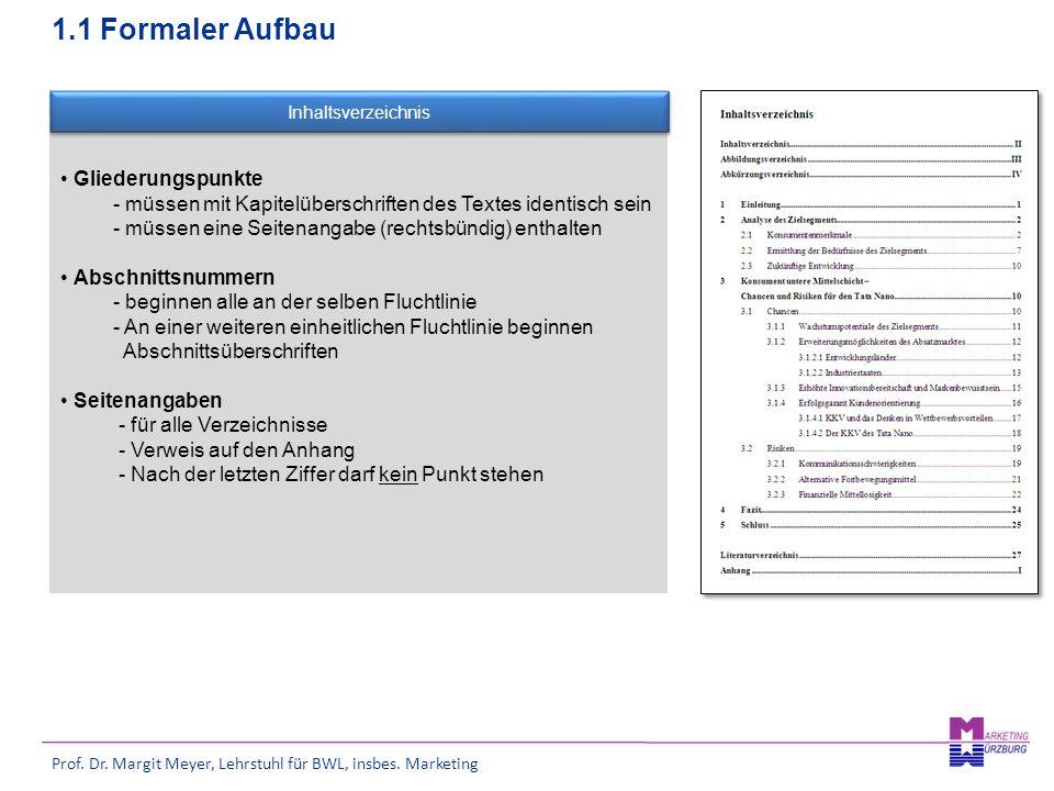 Prof. Dr. Margit Meyer, Lehrstuhl für BWL, insbes. Marketing Gliederungspunkte - müssen mit Kapitelüberschriften des Textes identisch sein - müssen ei