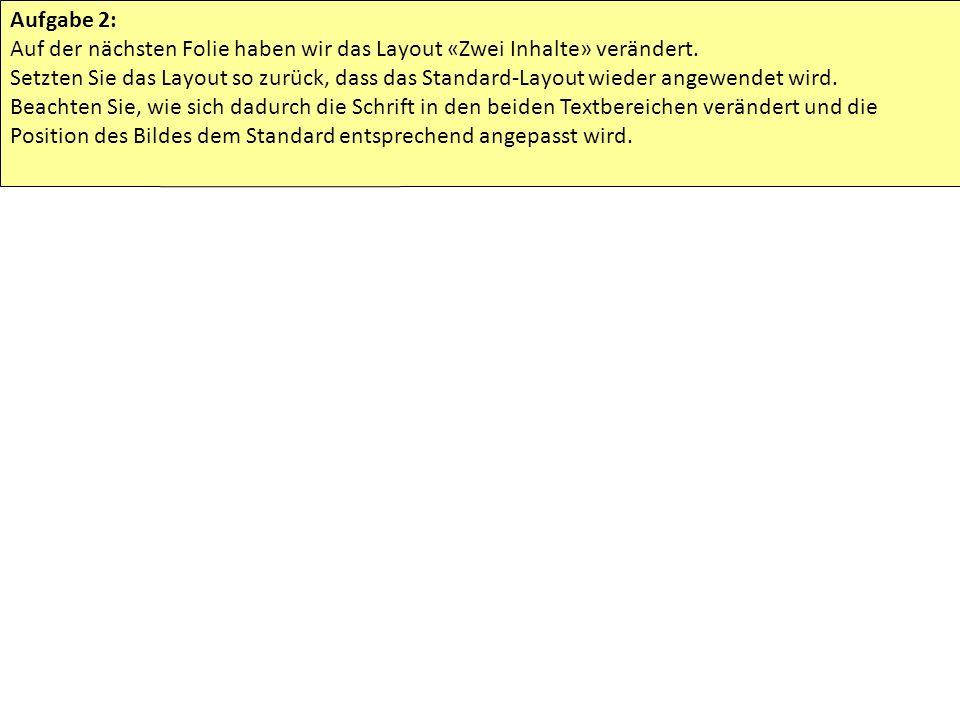 Layout «Zwei Inhalte» - angepasst Linke Spalte, Text Rechte Spalte, Bild Ende der Aufgabe 2.