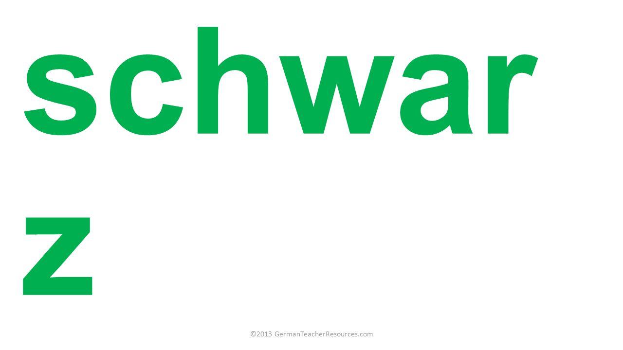 schwar z ©2013 GermanTeacherResources.com
