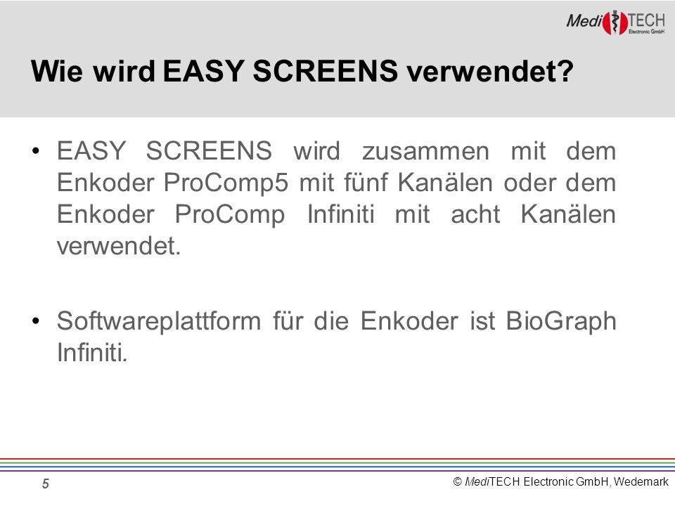 © MediTECH Electronic GmbH, Wedemark 6 Wie wird EASY SCREENS verwendet? ProComp5 ProComp Infiniti