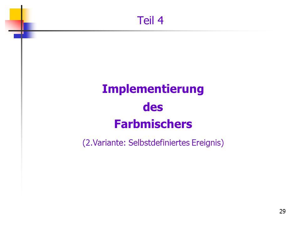 29 Implementierung des Farbmischers (2.Variante: Selbstdefiniertes Ereignis) Teil 4