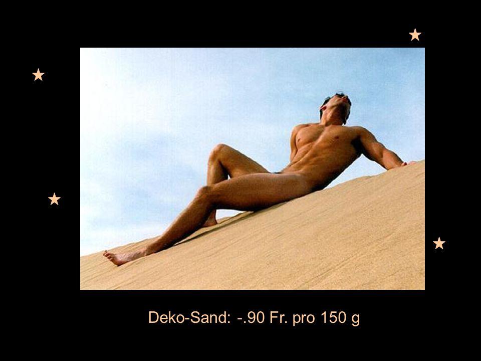 Deko-Sand: -.90 Fr. pro 150 g